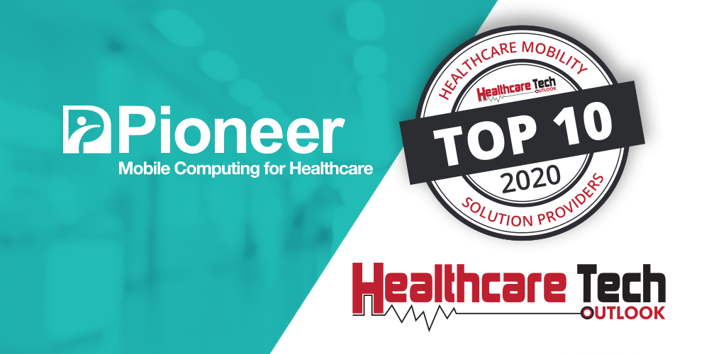 Pioneer Solution is Named in Top 10 Healthcare Mobility Solution Providers – 2020